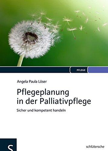 Pflegeplanung in der Palliativpflege: Sicher und kompetent handeln