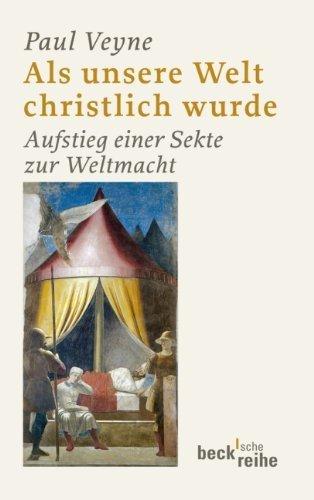 Als unsere Welt christlich wurde: Aufstieg einer Sekte zur Weltmacht von Veyne, Paul (2011) Taschenbuch