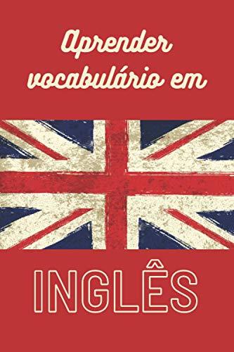 Aprender vocabulário em Inglês |: Caderno forrado para aprender línguas estrangeiras rapidamente - Este livro de exercícios é o presente ideal para dar no Natal - Ordenadas alfabeticamente e numeradas