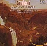 Giuliani: Guitar Concertos - laudio Maccari