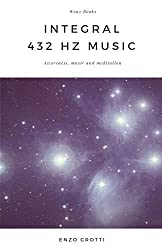 Integral 432 Hz Music: Awareness, music and meditation