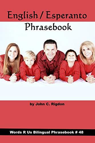 English / Esperanto Phrasebook: Angla / Esperanta Frazlibro (Words R Us Bilingual Phrasebooks) (Paperback)
