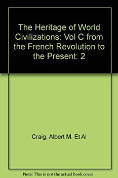 Paperback The Heritage of World Civilizations: Vol C from the French Revolution to the Present Book