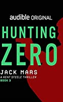 Hunting Zero: A Kent Steele Thriller