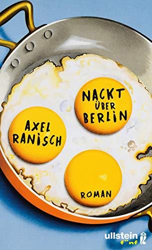 Nackt über Berlin: Roman