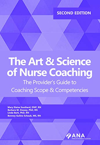 Compare Textbook Prices for The Art and Science of Nurse Coaching: The Provider's Guide to Coaching Scope and Competencies 2 Edition ISBN 9781947800472 by Mary Elaine Southard,Barbara M. Dossey,Linda Bark,Bonney Gulina Schaub