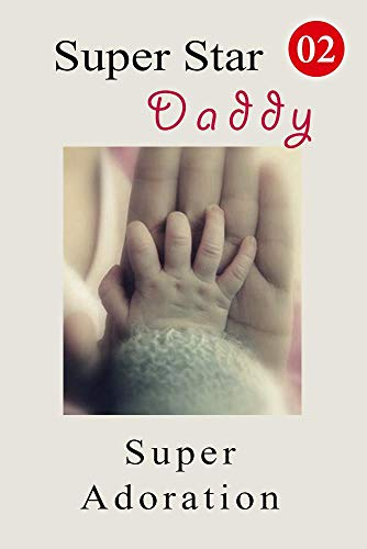 Super Star Daddy, Super Adoration 2: Self Introduction And Self Performance (English Edition)