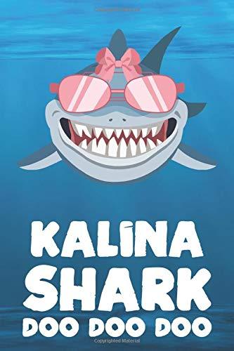 Kalina - Shark Doo Doo Doo: Blank Ruled Personalized & Customized Name Shark Notebook Journal for Girls & Women. Funny Sharks Desk Accessories Item ... Birthday & Christmas Gift for Women.