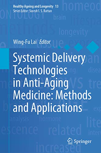 Book Cover of Wing-Fu Lai - Systemic Delivery Technologies in Anti-Aging Medicine: Methods and Applications (Healthy Ageing and Longevity, 13)