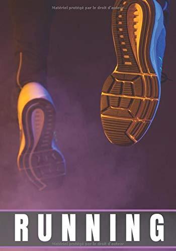 Running: Carnet de Running   Planifiez vos entrainements de Jogging, Suivez chaque Jours votre Progression sur 33 Semaines   Atteignez vos Objectifs et Améliorez vos performances   100 Pages