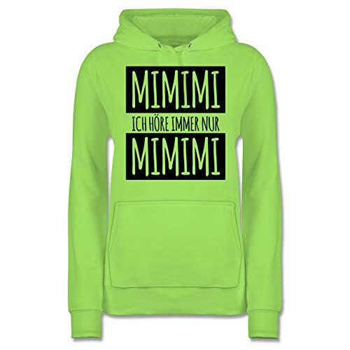 Statement - Ich höre Immer nur Mimimi - L - Limonengrün - Pulli Damen sprüche - JH001F - Damen Hoodie und Kapuzenpullover für Frauen