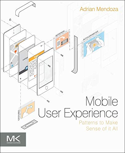 Mobile User Experience: Patterns to Make Sense of it All