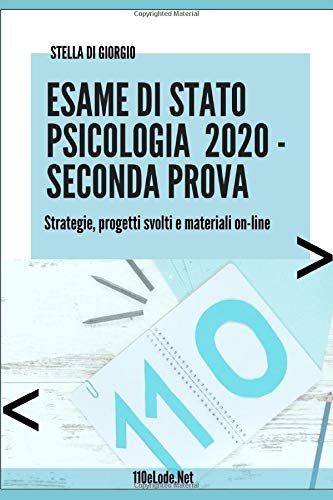 Esame di Stato Psicologia. Seconda Prova: Strategie, progetti svolti e materiali on-line