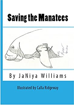 Saving the Manatees by [JáNiya Williams, Calla Ridgeway]