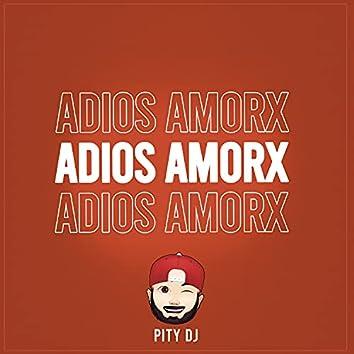 Adios Amorx
