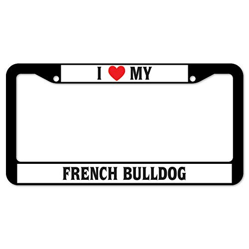 DKISEE I Love My French Bulldog License Plate Frame 6x12 Inch, Black Aluminum Metal Novelty Auto Car Tag Car Accessories, sms2130