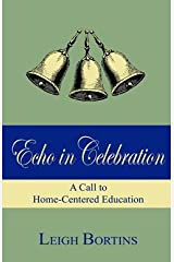 Echo in Celebration: A Call to Home-Centered Education Paperback