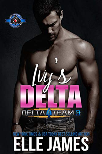 Ivy's Delta (Special Forces: Operation Alpha) (Delta Team Three Book 4