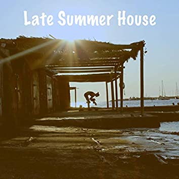 Late Summer House