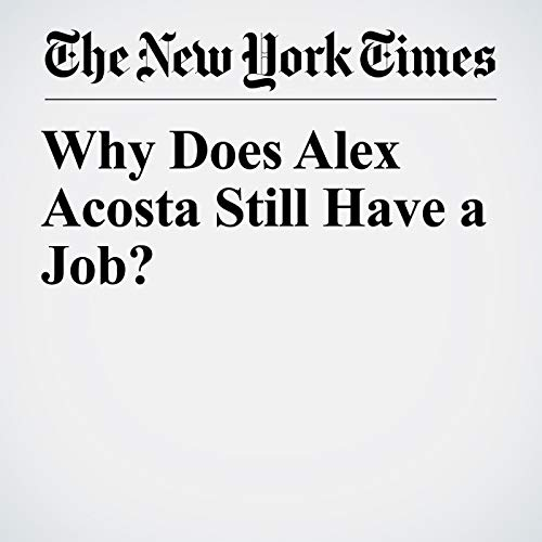 『Why Does Alex Acosta Still Have a Job?』のカバーアート