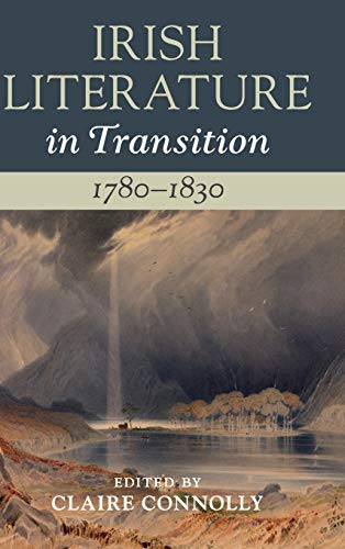 Compare Textbook Prices for Irish Literature in Transition, 1780-1830: Volume 2  ISBN 9781108492980 by Connolly, Claire