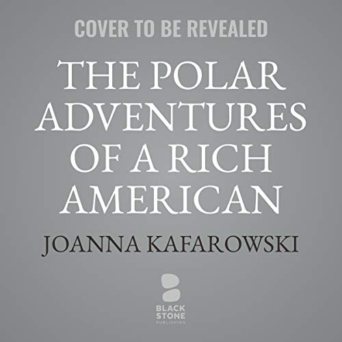 The Polar Adventures of a Rich American Dame cover art