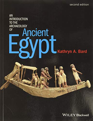 Compare Textbook Prices for An Introduction to the Archaeology of Ancient Egypt 2 Edition ISBN 9780470673362 by Bard, Kathryn A.
