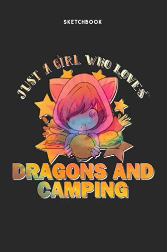 """Sketchbook for Drawing and Sketching - Just A Girl Who Loves Dragons And Camping Tie Dye Pattern: 120 Pages, 6"""" x 9"""" Sketchbook Journal White Paper (Blank Drawing Books)"""