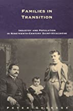 Families in Transition: Industry and Population in Nineteenth-Century Saint-Hyacinthe (Studies on the History of Quebec/Études d'histoire du Quebec)