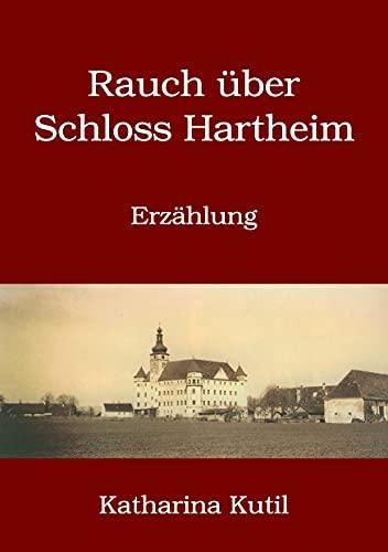 Rauch über Schloss Hartheim: Erzählung (German Edition)