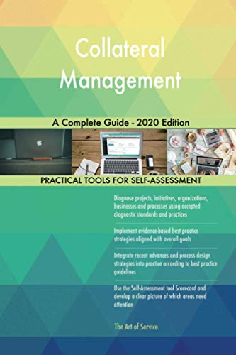Collateral Management A Complete Guide - 2020 Edition