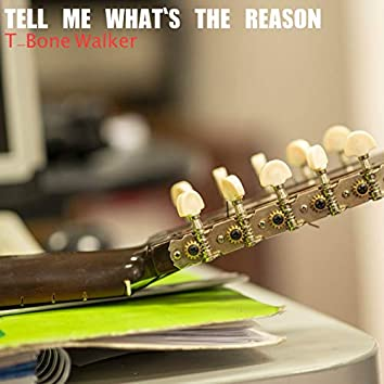 Tell Me What's the Reason