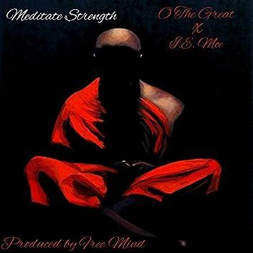 Meditate Strength (feat. I.E. Moe)