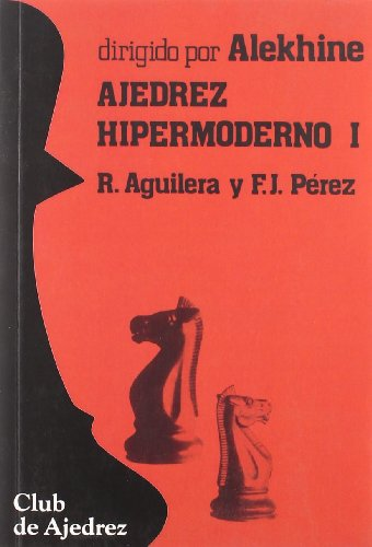 Ajedrez hipermoderno. Vol. I: 21 (Club de Ajedrez)
