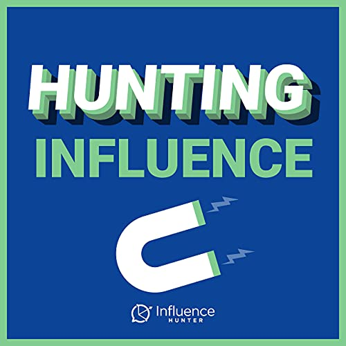 Hunting Influence Podcast By Aaron Kozinets cover art