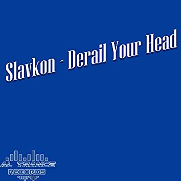 Derail Your Head
