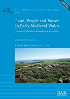 Land, People and Power in Early Medieval Wales: The cantref of Cemais in comparative perspective (British)