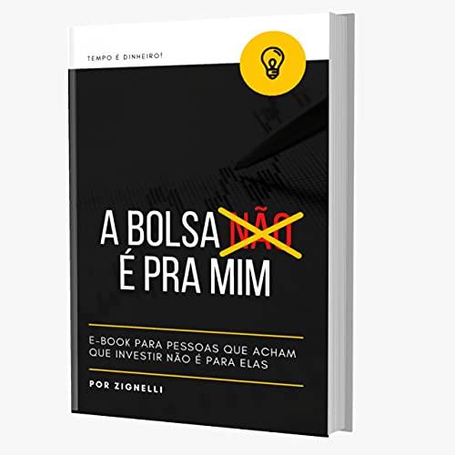 A Bolsa é Pra Mim (Portuguese Edition)