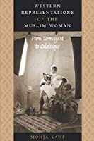 Western Representations of the Muslim Woman: From Termagant to Odalisque