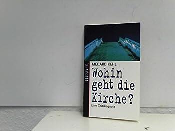 Perfect Paperback Wohin geht die Kirche?: Eine Zeitdiagnose (German Edition) [German] Book