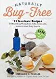 Best Dog Repellants - Naturally Bug-Free: 75 Nontoxic Recipes for Repelling Mosquitoes Review