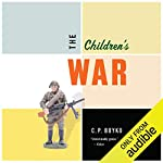 The Children's War     Stories              Written by:                                                                                                                                 C.P. Boyko                               Narrated by:                                                                                                                                 C.P. Boyko                      Length: 17 hrs and 7 mins     Not rated yet     Overall 0.0
