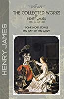 The Collected Works of Henry James, Vol. 03 (of 36): Some Short Stories; The Turn of the Screw (Bookland Classics)