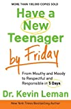 Have a New Teenager by Friday: From Mouthy And Moody To Respectful And...