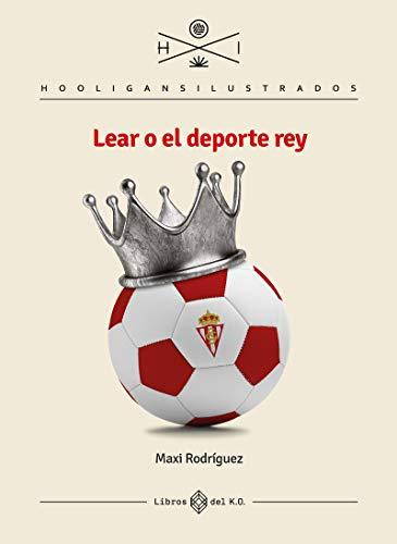 Lear o el deporte rey (HOOLIGANS ILUSTRADOS)