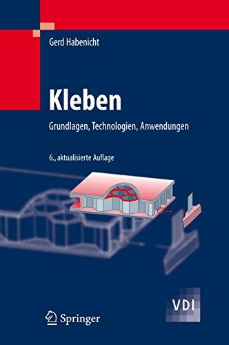 Kleben: Grundlagen, Technologien, Anwendungen (VDI-Buch)