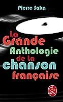Grande Anthologie De La Chanson Francaise (Ldp Litterature)