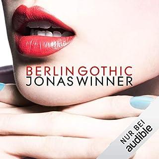Berlin Gothic                   Autor:                                                                                                                                 Jonas Winner                               Sprecher:                                                                                                                                 Peter Lontzek                      Spieldauer: 28 Std. und 32 Min.     129 Bewertungen     Gesamt 2,0