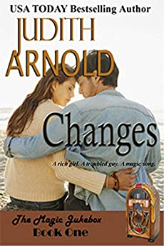 Changes: A rich girl. A troubled guy. A magic song. (The Magic Jukebox Book 1) by [Judith Arnold]