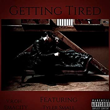 Getting Tired